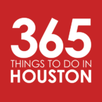365 Things to Do in Houston Staff